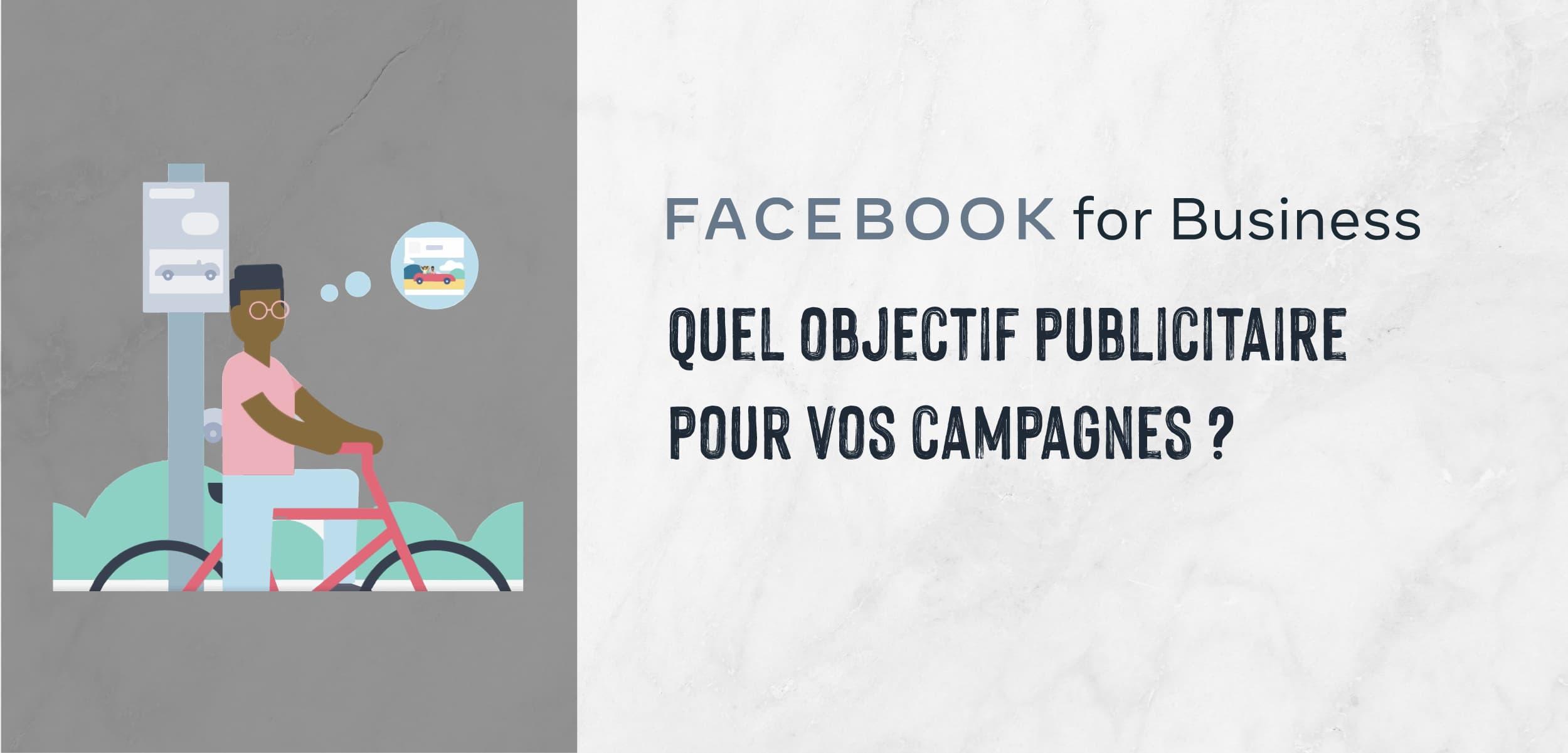 |Facebook Ads| Quel objectif publicitaire pour vos campagnes ?