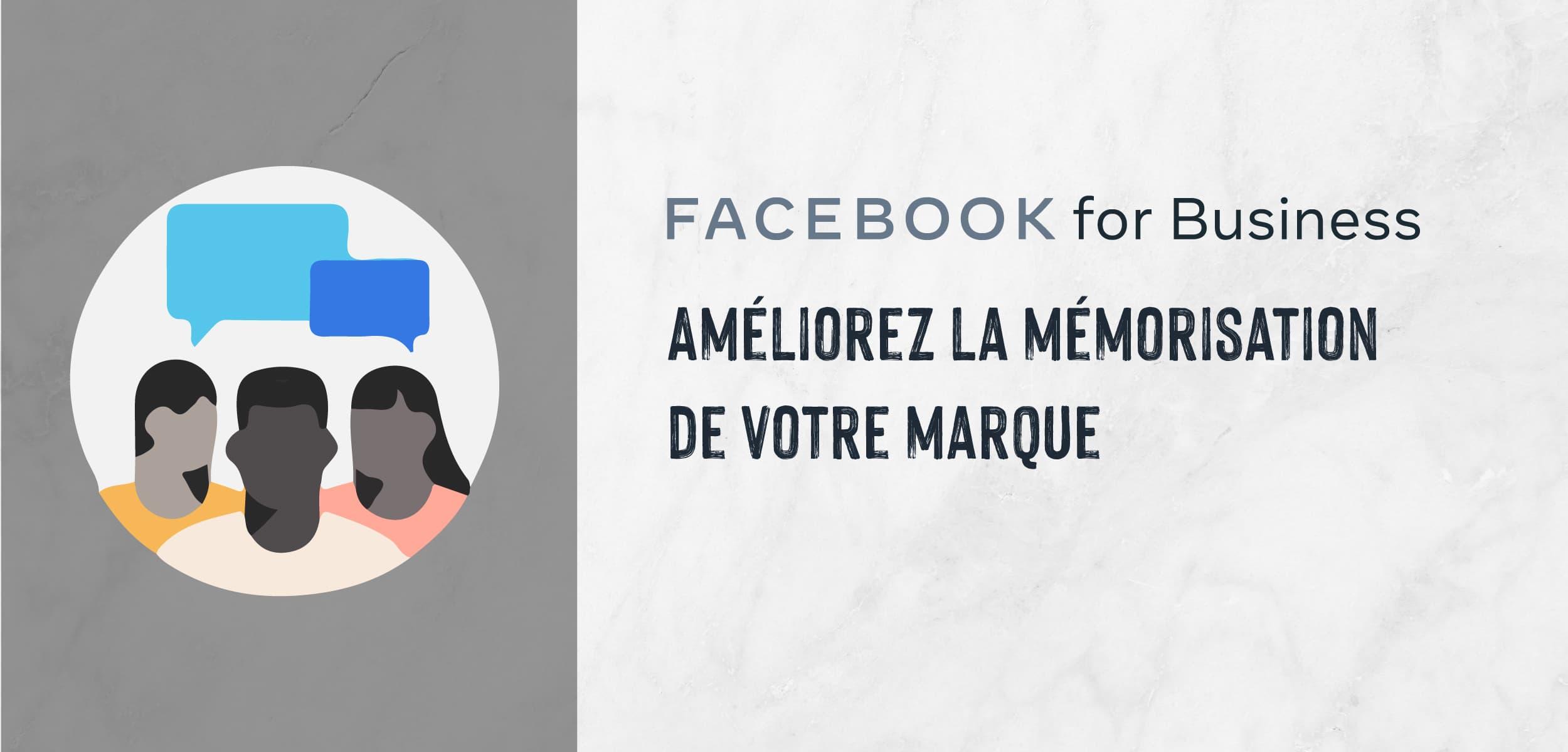 |Facebook Ads| Améliorez la mémorisation de votre marque