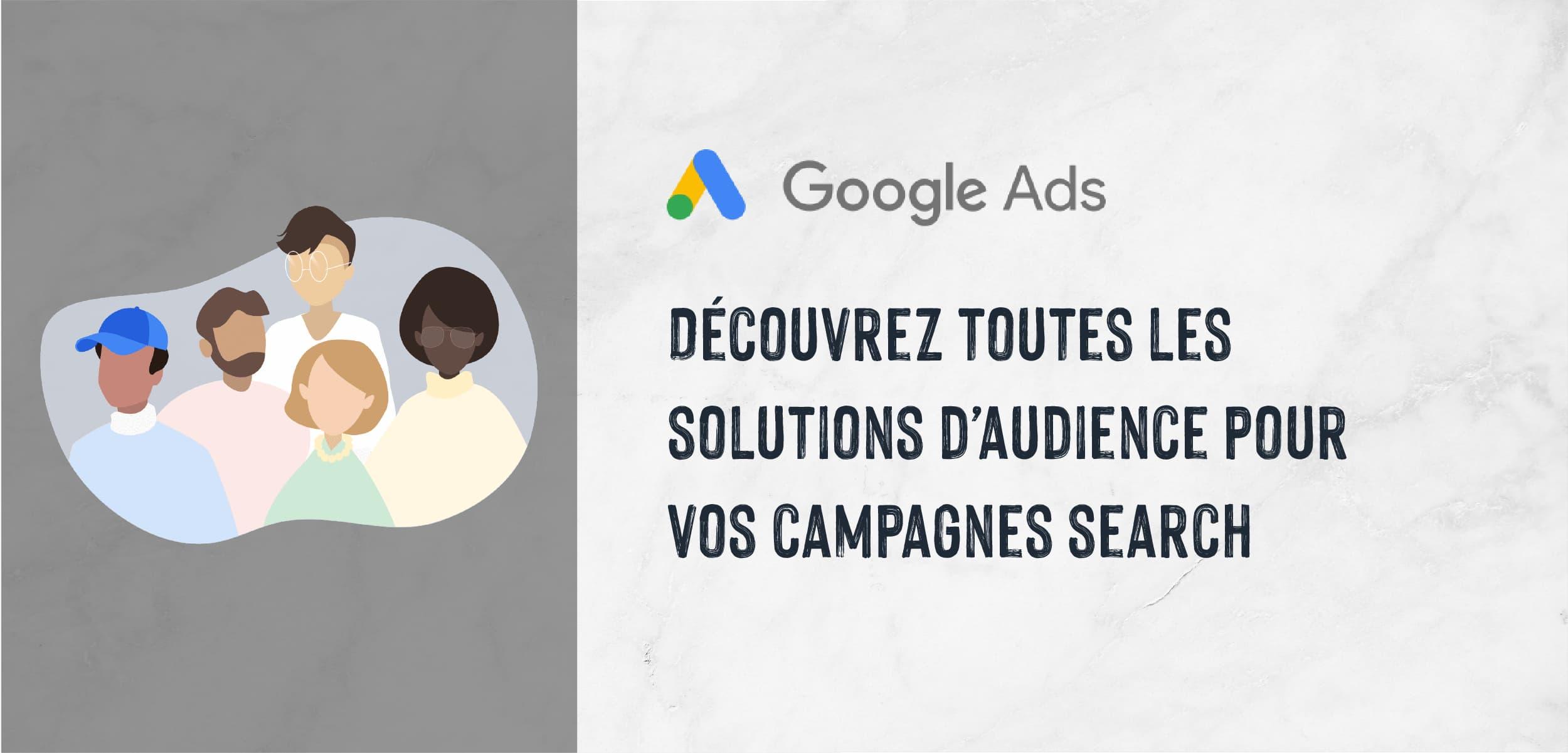 |Search Ads| Toutes les solutions d'audience pour le Search